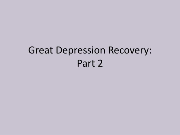 Great depression recovery part 2
