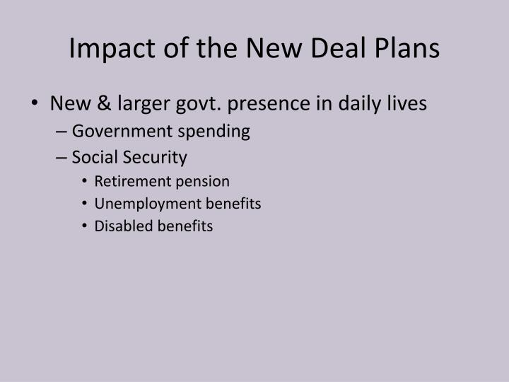 Impact of the New Deal Plans