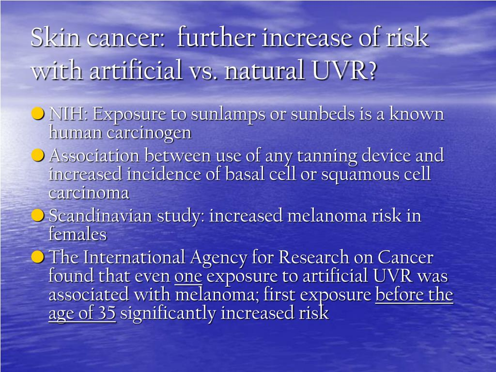 Skin cancer:  further increase of risk with artificial vs. natural UVR?