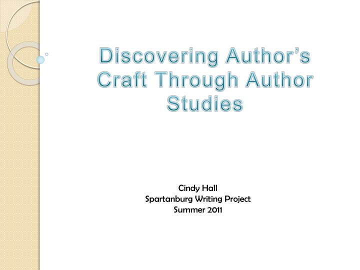 Discovering Author's Craft Through Author Studies