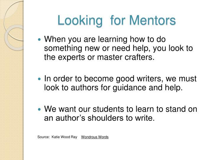 Looking  for Mentors