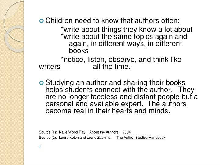 Children need to know that authors often: