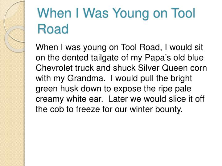 When I Was Young on Tool Road