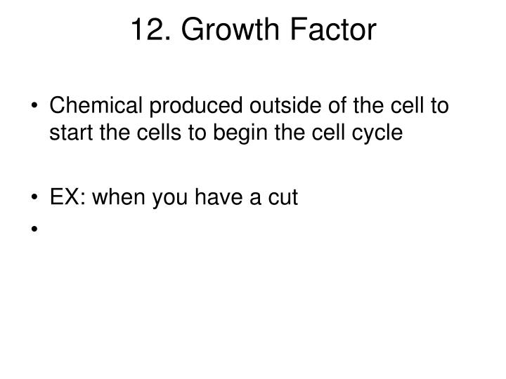 12. Growth Factor