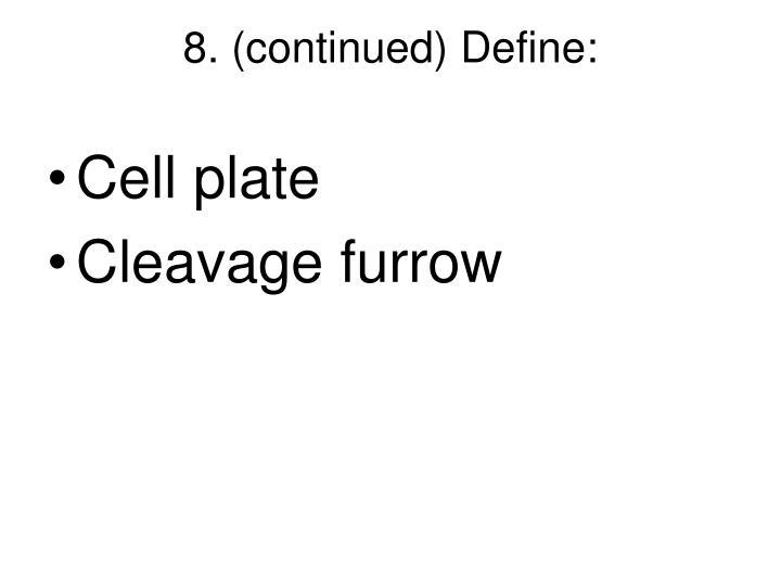 8. (continued) Define: