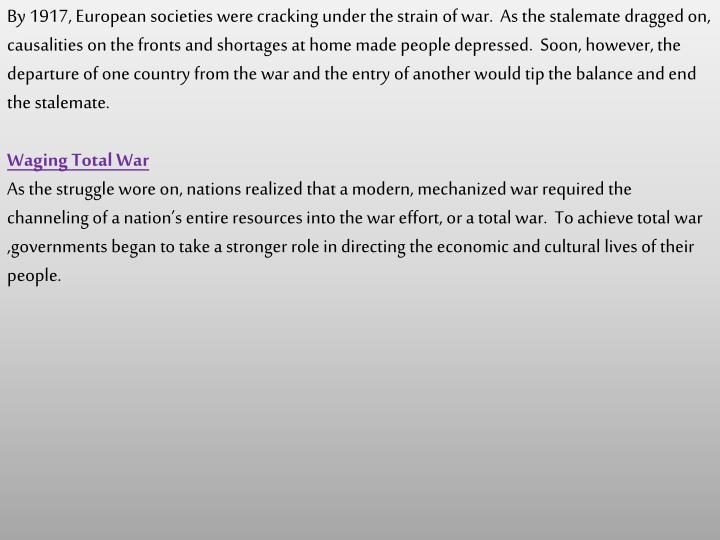 By 1917, European societies were cracking under the strain of war.  As the stalemate dragged on, cau...