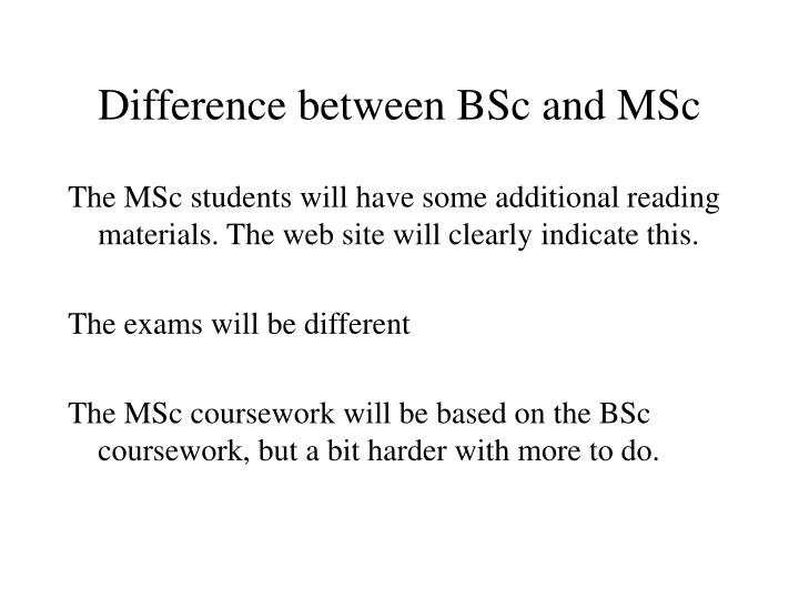Difference between BSc and MSc