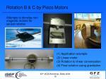 rotation b c by piezo motors