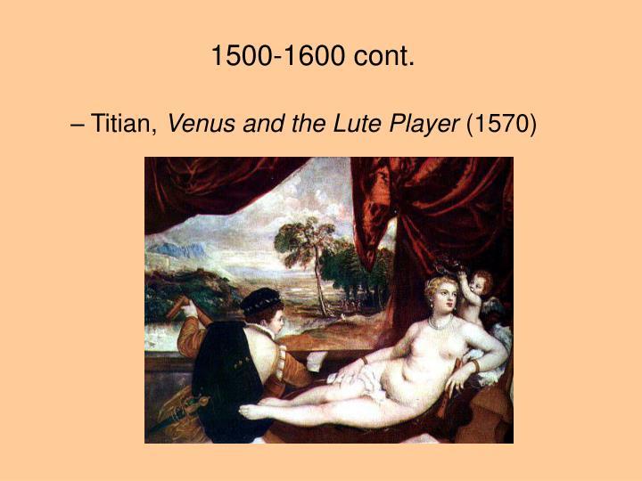 1500-1600 cont.