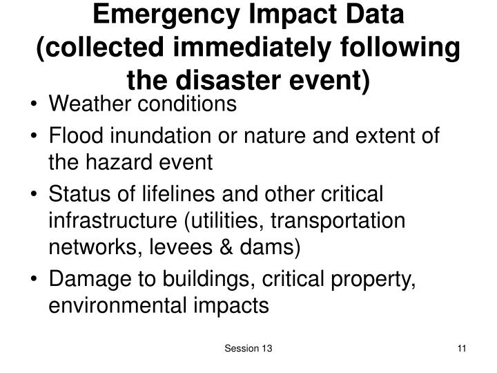 Emergency Impact Data (collected immediately following the disaster event)