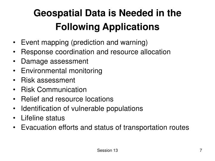 Geospatial Data is Needed in the Following Applications