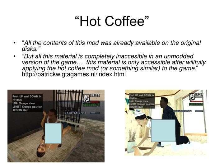 """""""Hot Coffee"""""""