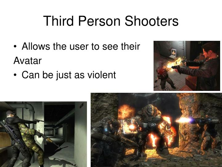 Third Person Shooters