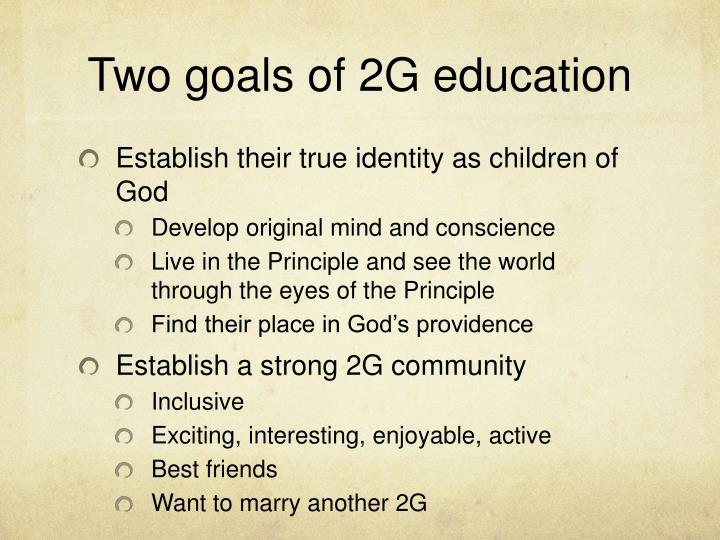 Two goals of 2G education