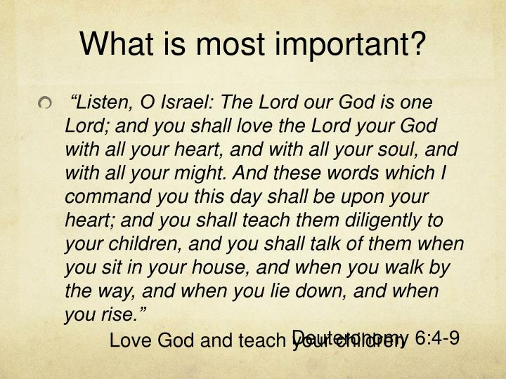 What is most important?