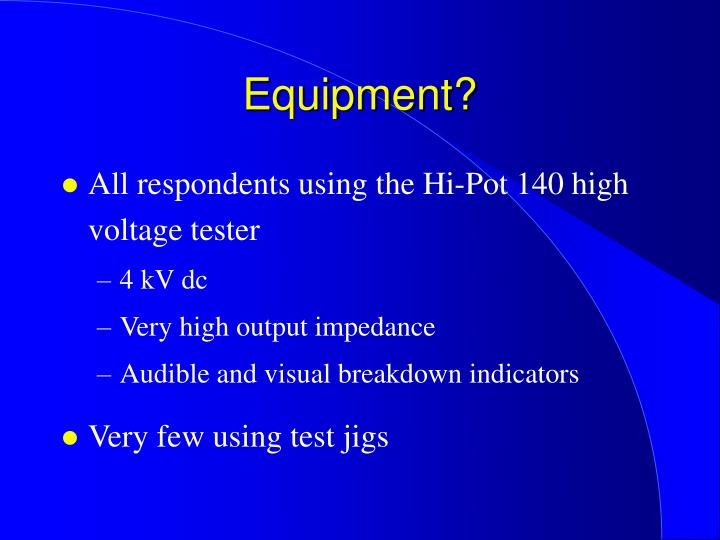 Equipment?