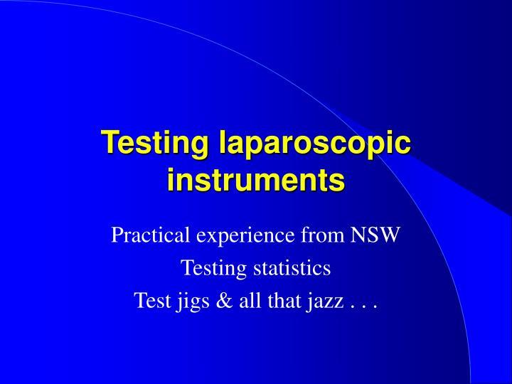 Testing laparoscopic instruments