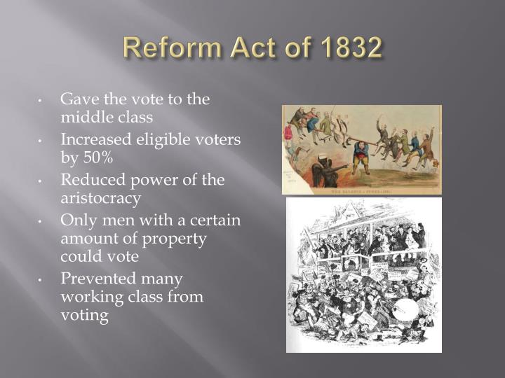 importance of the 1832 reform act The great reform act of 1832 and the political modernization  the assault on the importance of the reform is the  reform act of 1832 was not.