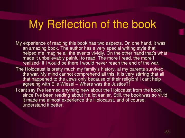 reflection of night written by elie A reflection on the hanging in the book night night is a very famous book written by elie wiesel about a horrible historical period basically, it's his personal account of experiences in nazi-controlled concentration camps during wwii.
