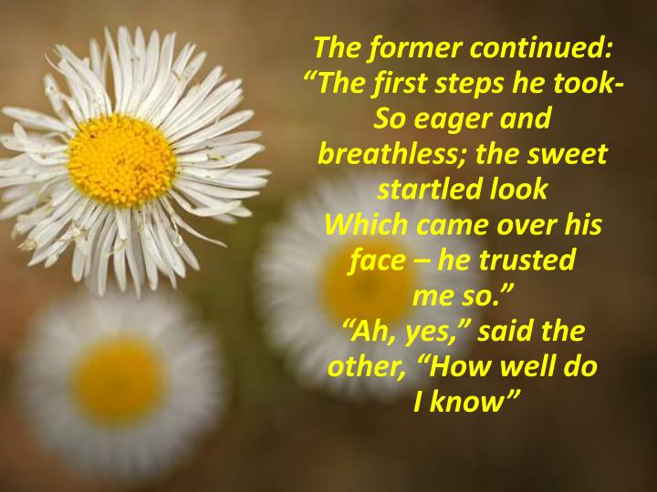 "The former continued: ""The first steps he took-"