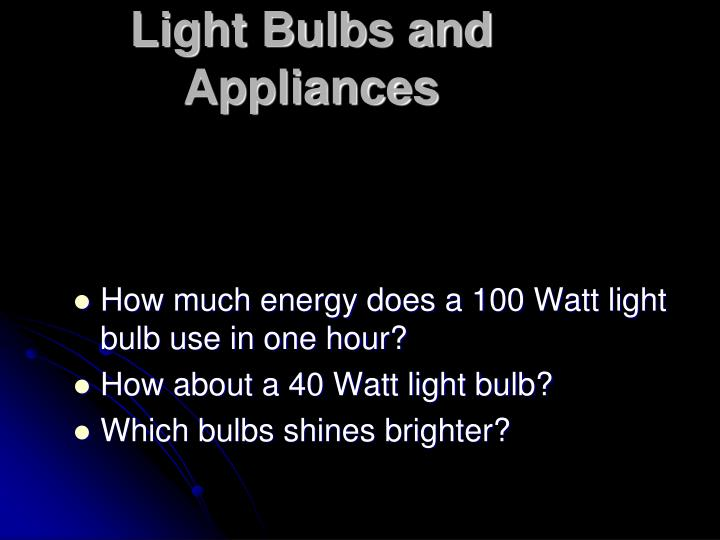 Light Bulbs and Appliances