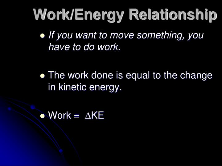 Work/Energy Relationship