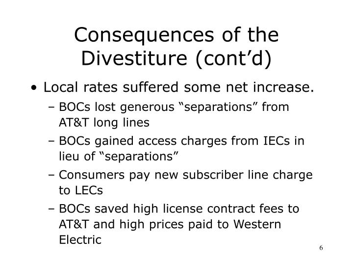 Consequences of the Divestiture (cont'd)