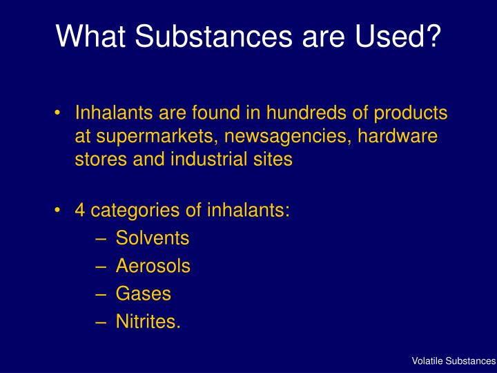 What Substances are Used?