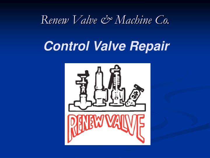 Renew Valve & Machine Co.