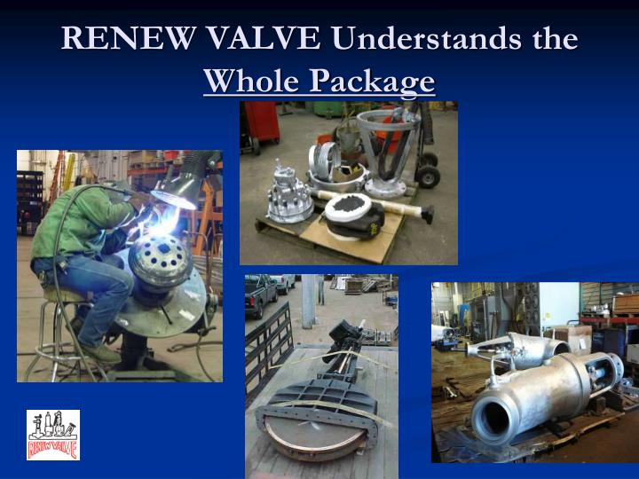 RENEW VALVE Understands the