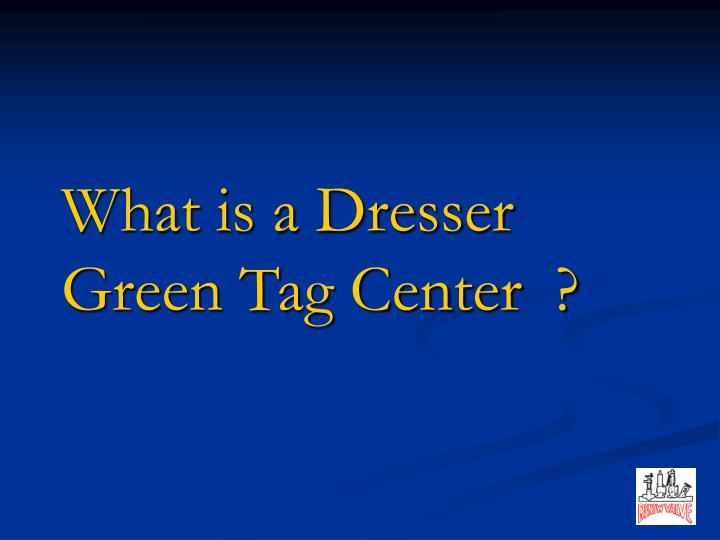 What is a Dresser