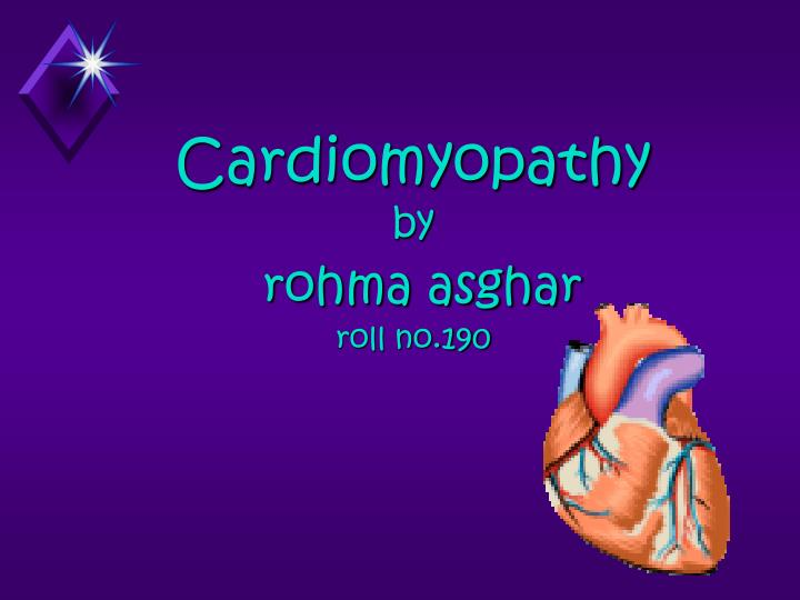 Cardiomyopathy by rohma asghar roll no 190
