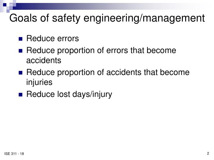 Goals of safety engineering/management