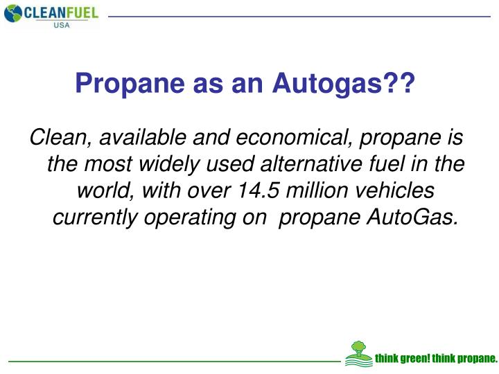 Propane as an Autogas??