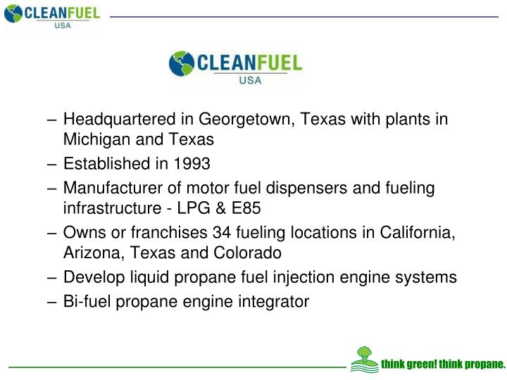Headquartered in Georgetown, Texas with plants in Michigan and Texas