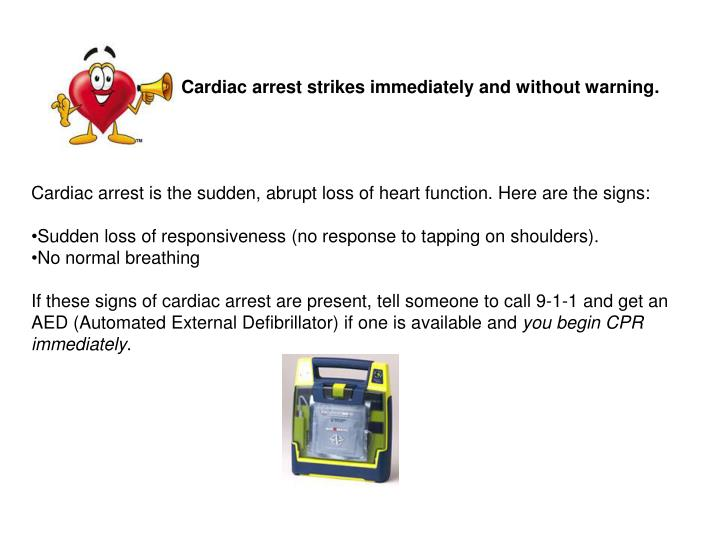 Cardiac arrest strikes immediately and without warning.
