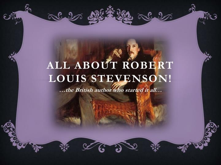 All about robert louis stevenson