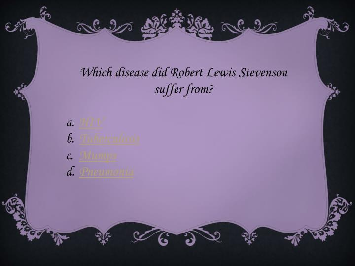 Which disease did Robert Lewis Stevenson suffer from?