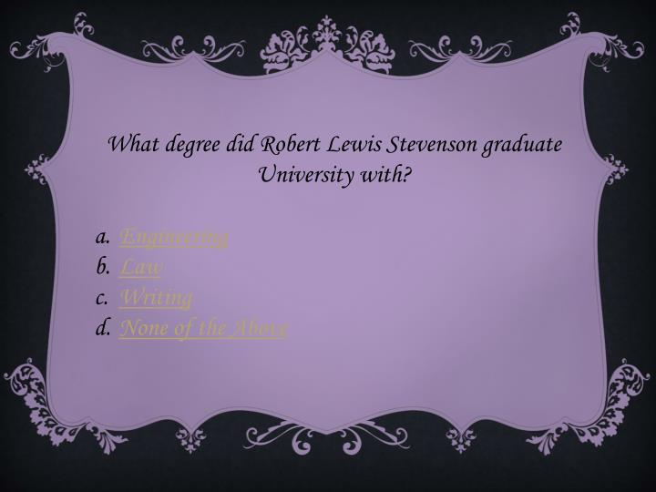 What degree did Robert Lewis Stevenson graduate University with?