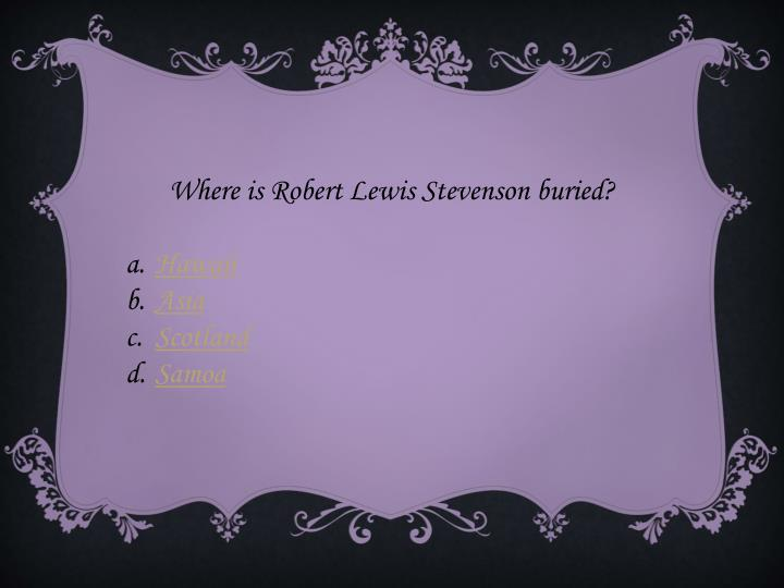 Where is Robert Lewis Stevenson buried?