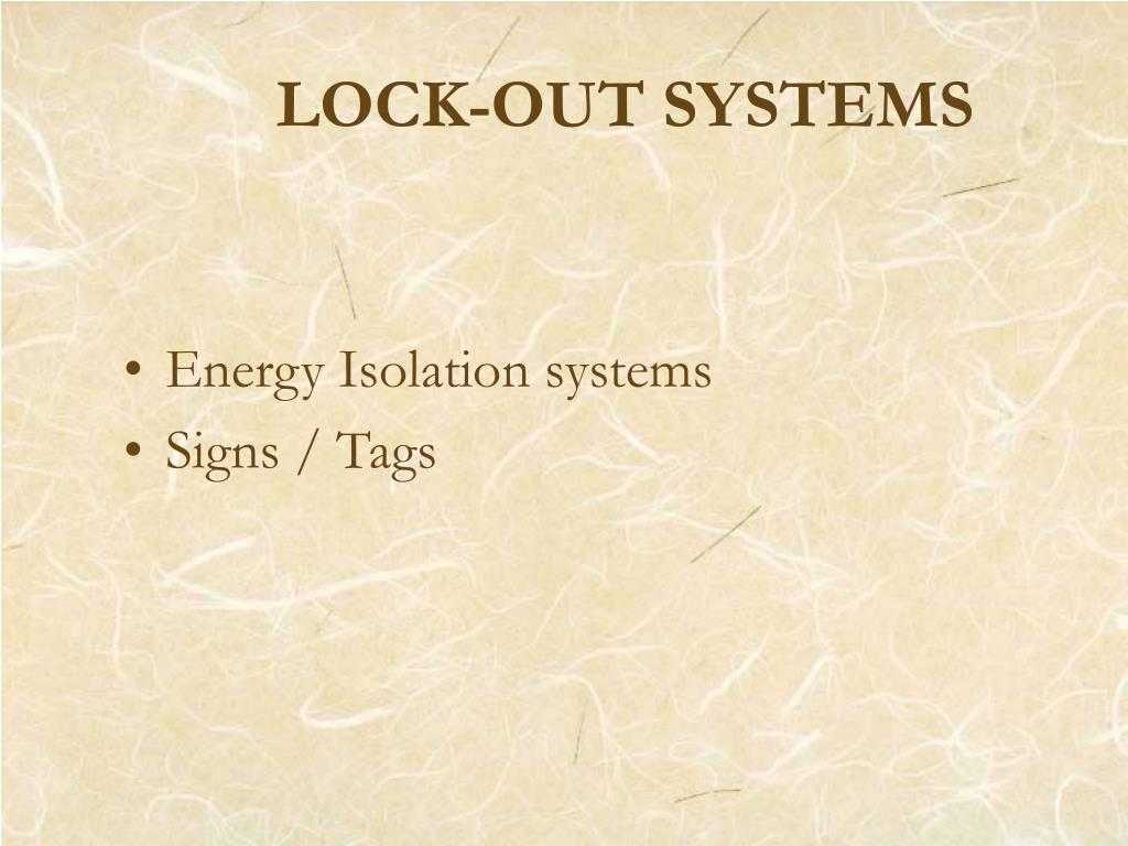 LOCK-OUT SYSTEMS