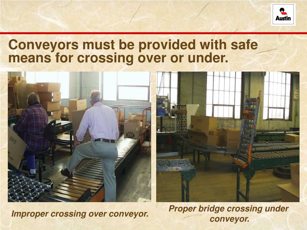 Conveyors must be provided with safe means for crossing over or under.