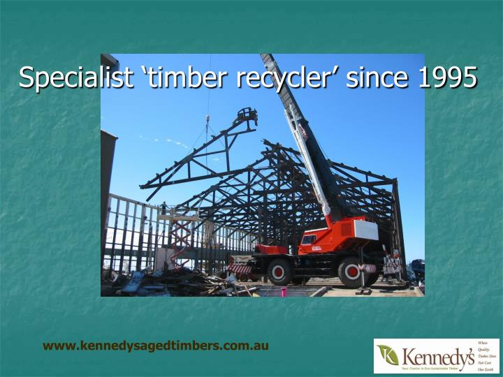 Specialist 'timber recycler' since 1995