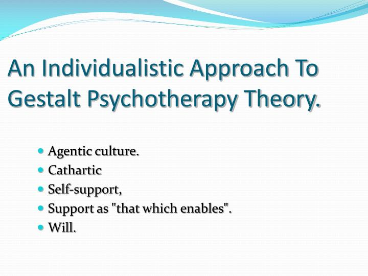 An Individualistic Approach To Gestalt Psychotherapy Theory.