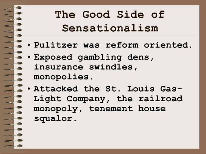 The Good Side of Sensationalism