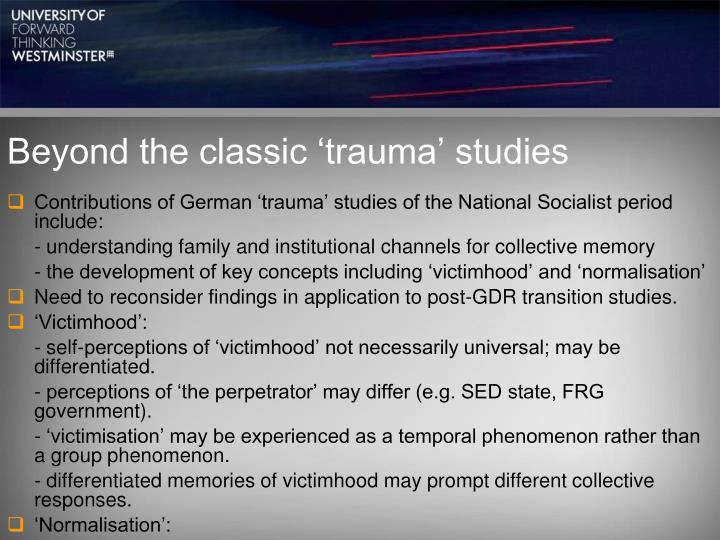 Beyond the classic 'trauma' studies