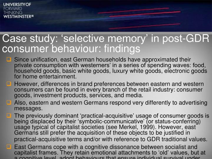Case study: 'selective memory' in post-GDR consumer behaviour: findings