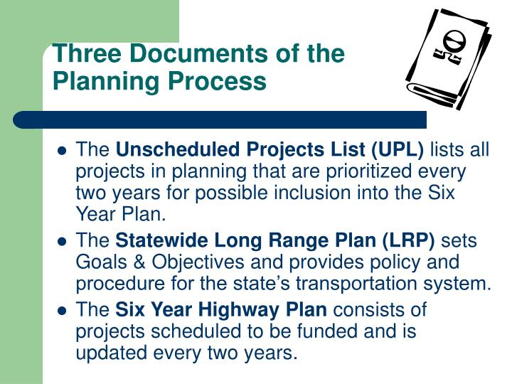 Three Documents of the       Planning Process