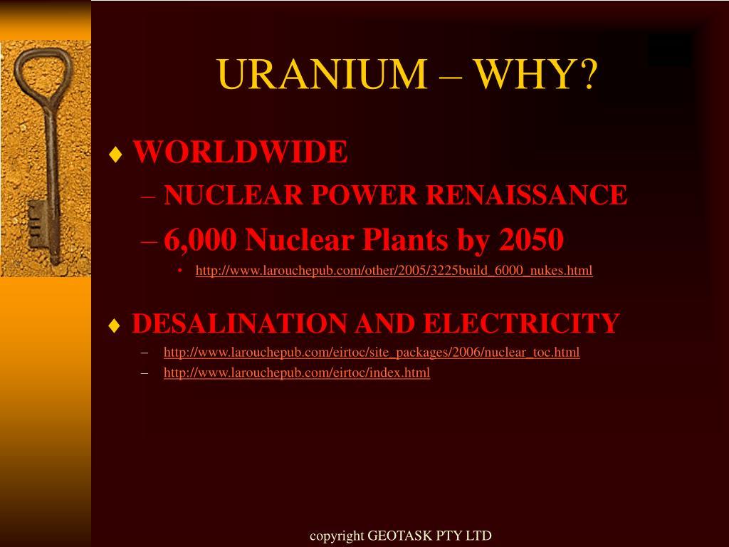 URANIUM – WHY?