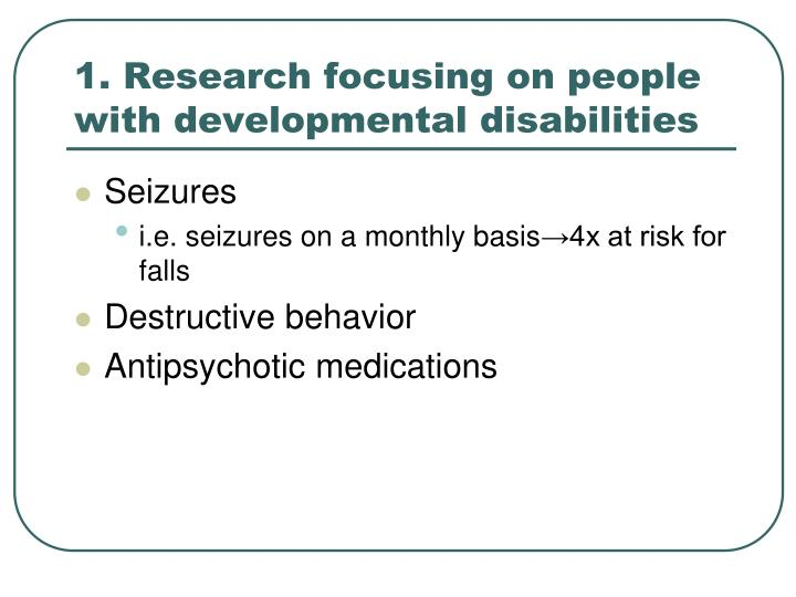 1. Research focusing on people with developmental disabilities